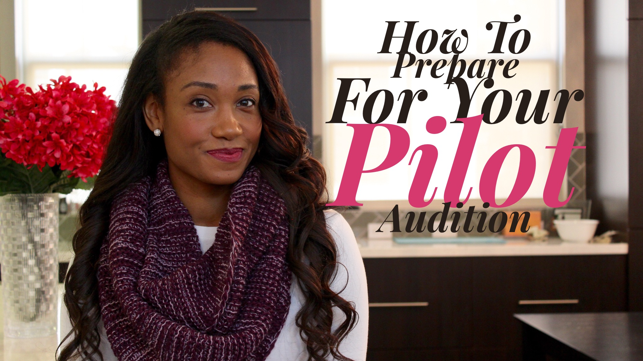 How To Prepare For Your Pilot Season Audition | #PilotSeasonSeries Vol. 3