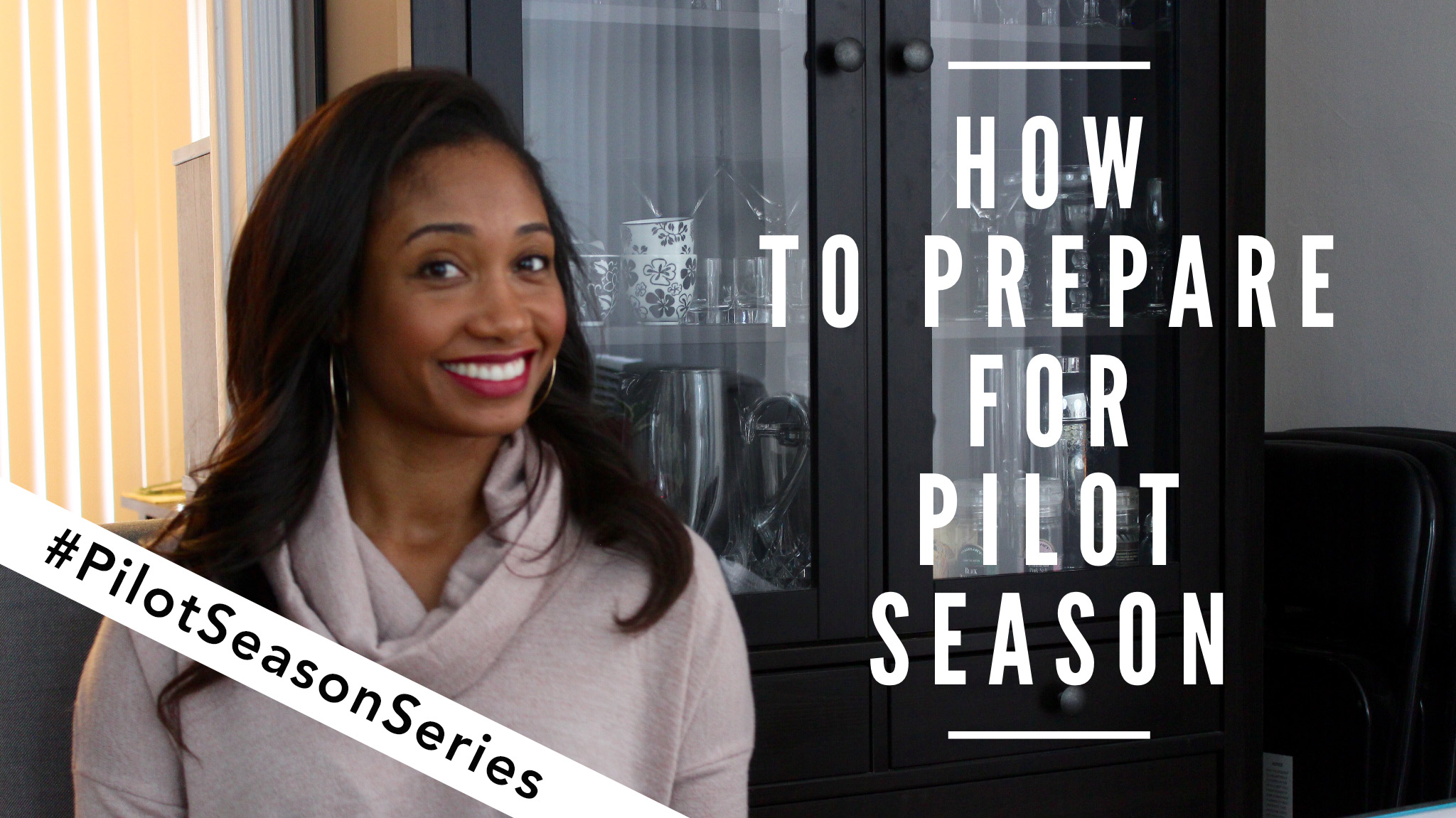 How To Prepare For Pilot Season | #PilotSeasonSeries Vol. 1 | The Workshop Guru