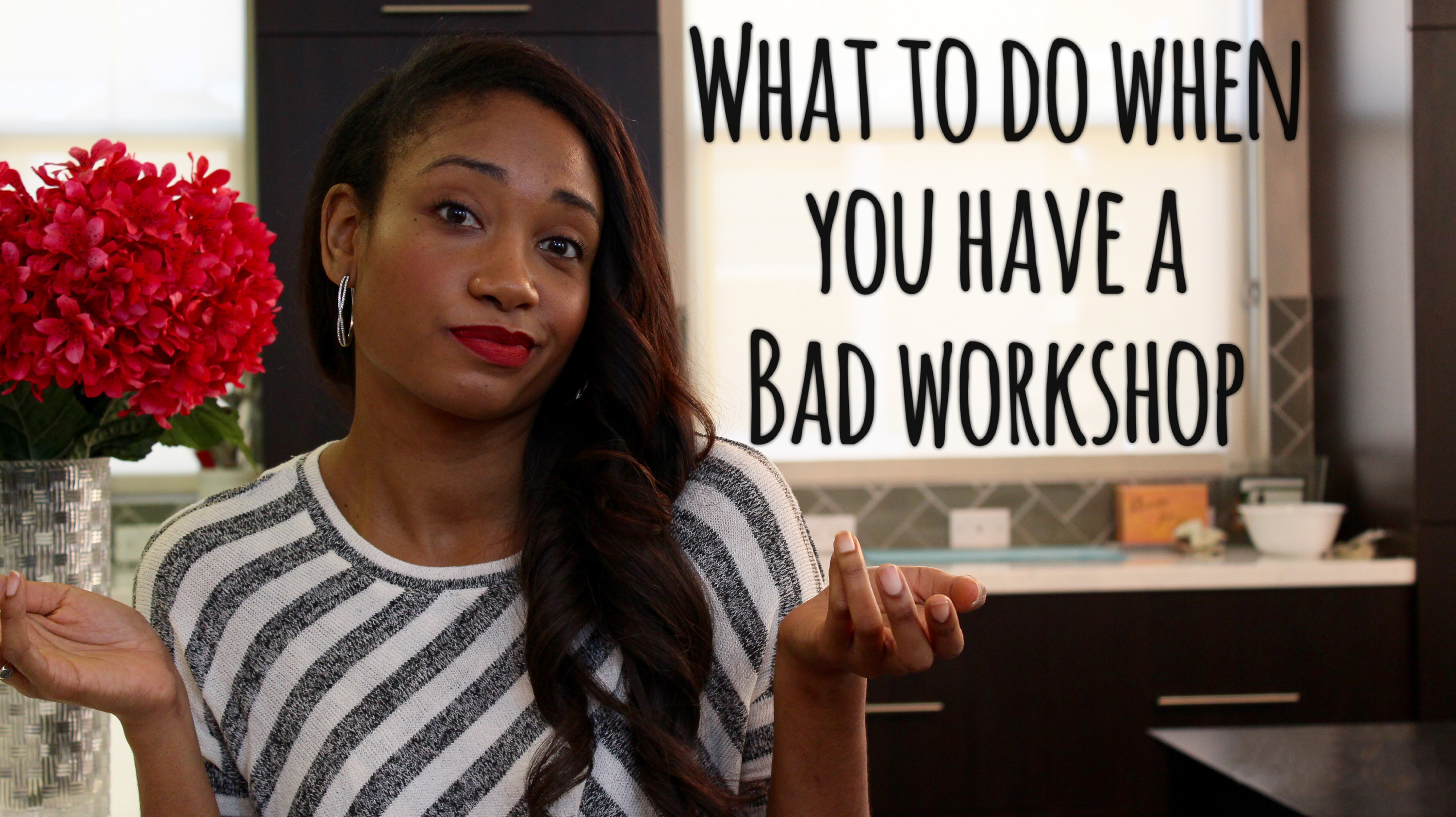 What To Do When You Have A Bad Workshop | The Workshop Guru