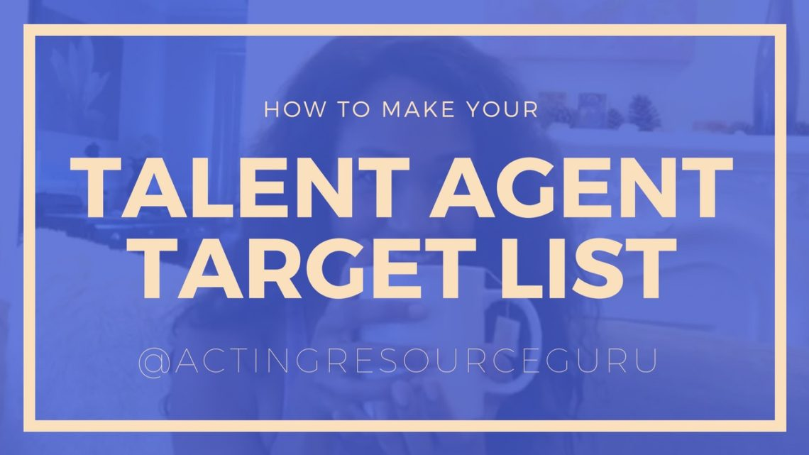 How To Make Your Agent Target List | Acting Resource Guru | Ajarae Coleman